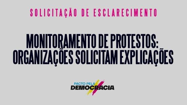 Organizações solicitam explicações de Bolsonaro sobre monitoramento de protestos