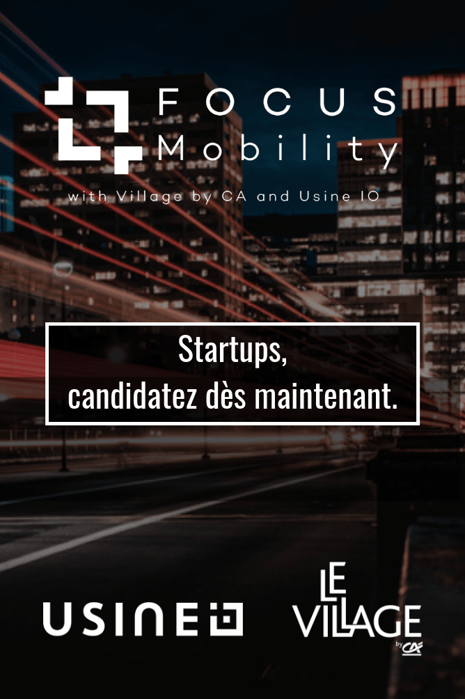 Focus mobility, programme startups, programme corporates, formation startups, formation corporates, usine io, le village by ca paris