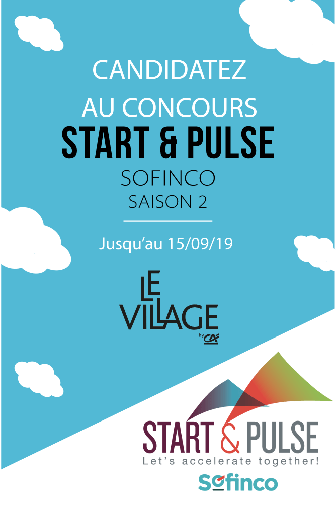 Start & Pulse, Sofinco, appel à startups, appel à candidatures, concours startups, le village by ca paris