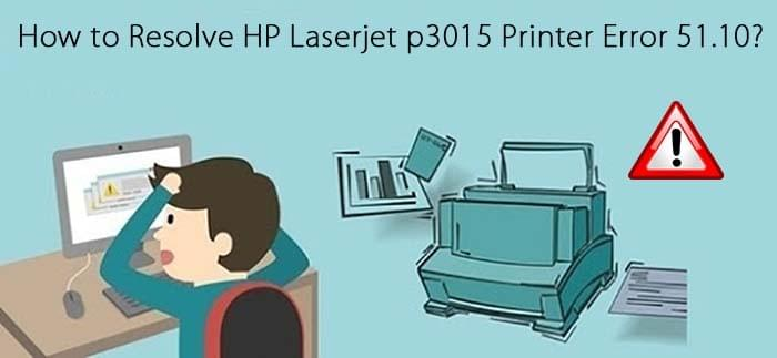 HP Laserjet p3015 Error 51.10- How to Resolve? - Error 51