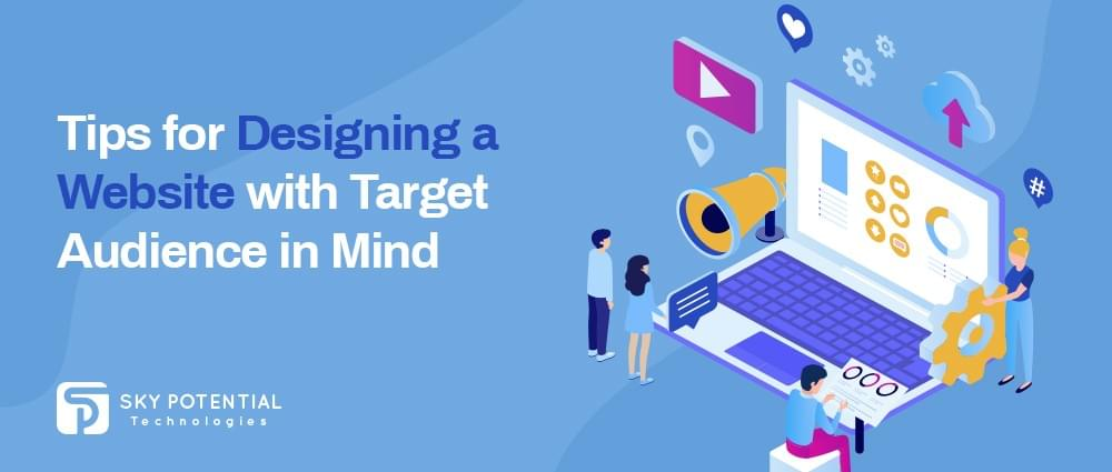 Top Tips for Designing a Website with Target Audience in Mind