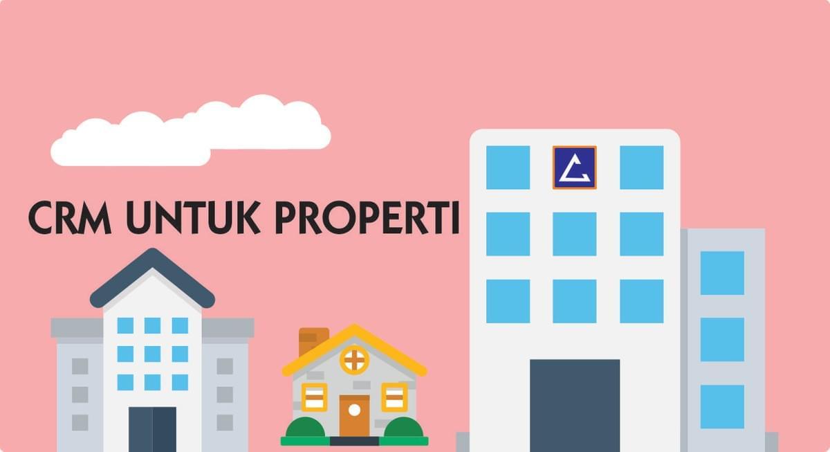 Cloud Based CRM Untuk Properti/Real Estate Di Indonesia