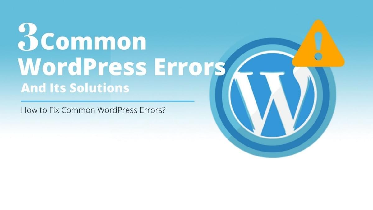 3 Common WordPress Errors And Its Solutions - Medium