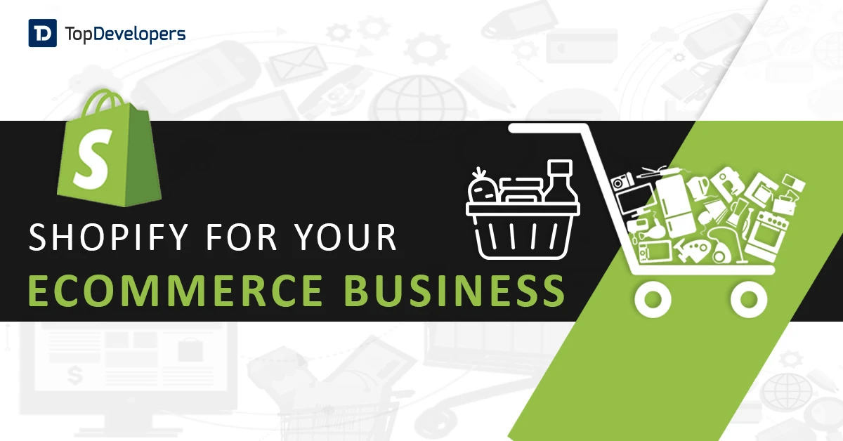 Why Shopify is the best platform for your eCommerce business?
