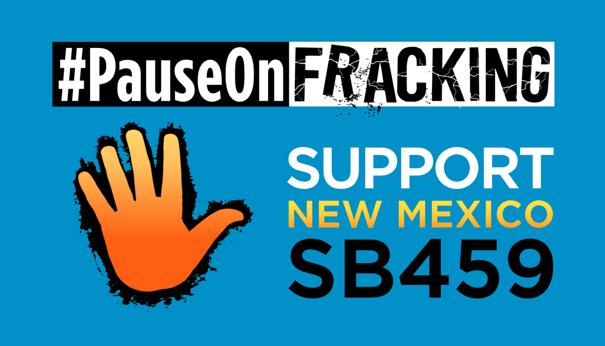 Pause Fracking for Protections New Mexico SB459
