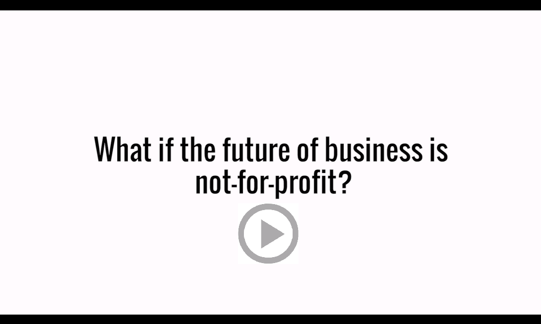 opening slide from Sustainable Brands talk: what if the future of business is not-for-profit?