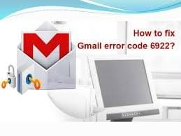 What is the right way to remove Gmail Error 6922