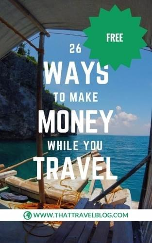 That Travel Blog: Learn How to Make Money While Travelling