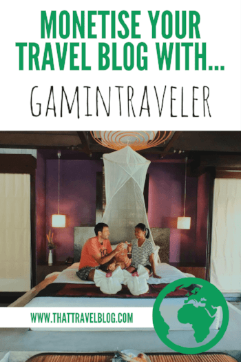 Monetise Your Travel Blog with Gamintraveler