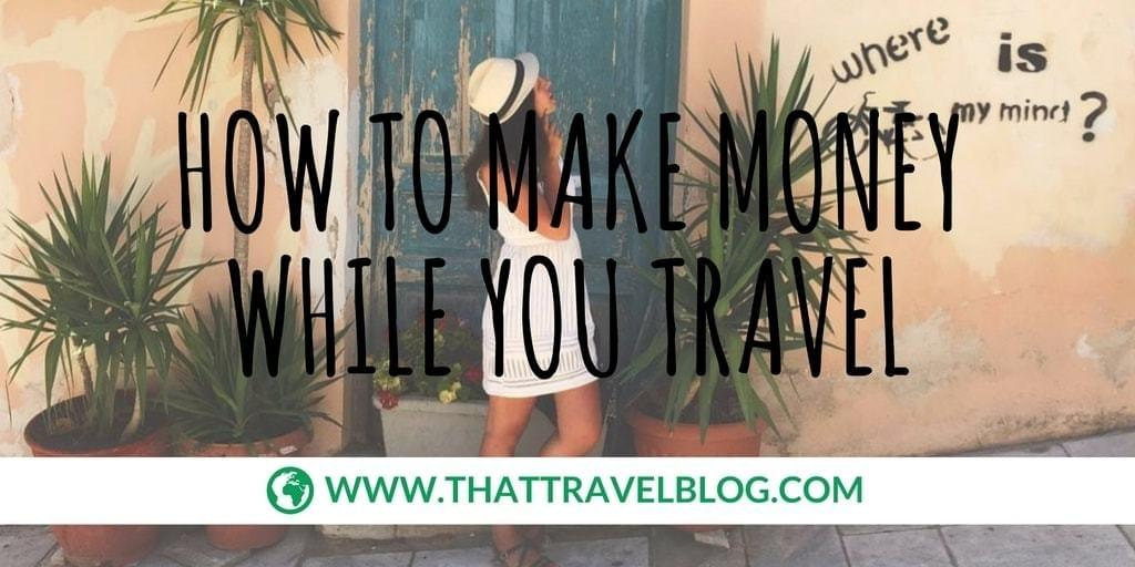 How to Make Money While You Travel: Go Milena!