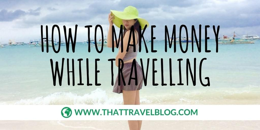 How to Make Money While Travelling: Hugging Horizons