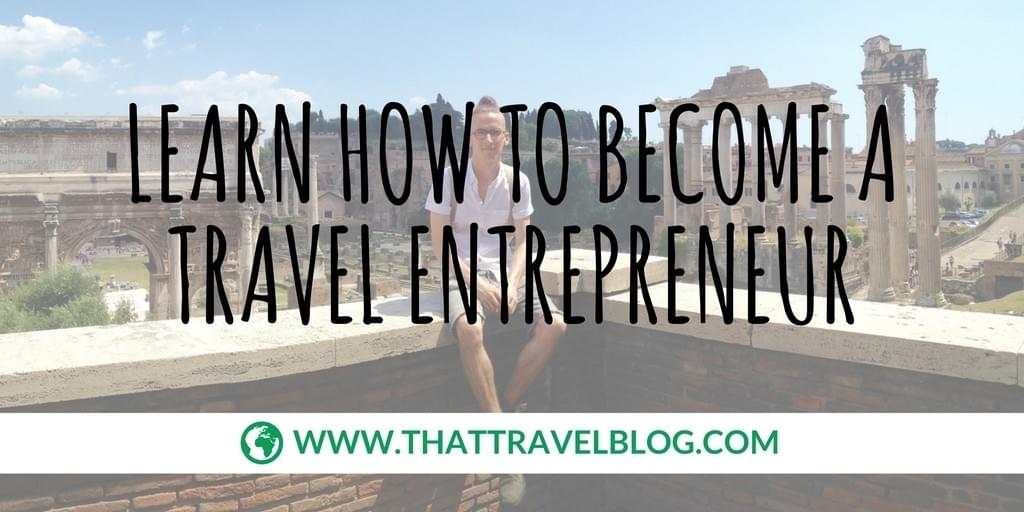 Learn How to Become a Travel Entrepreneur