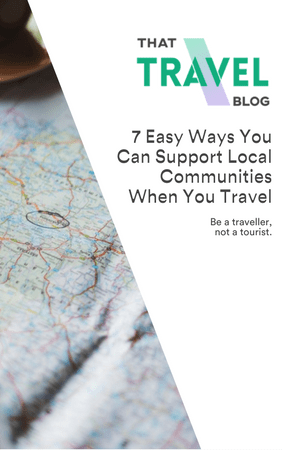 7 Easy Ways You Can Support Local Communities When You Travel