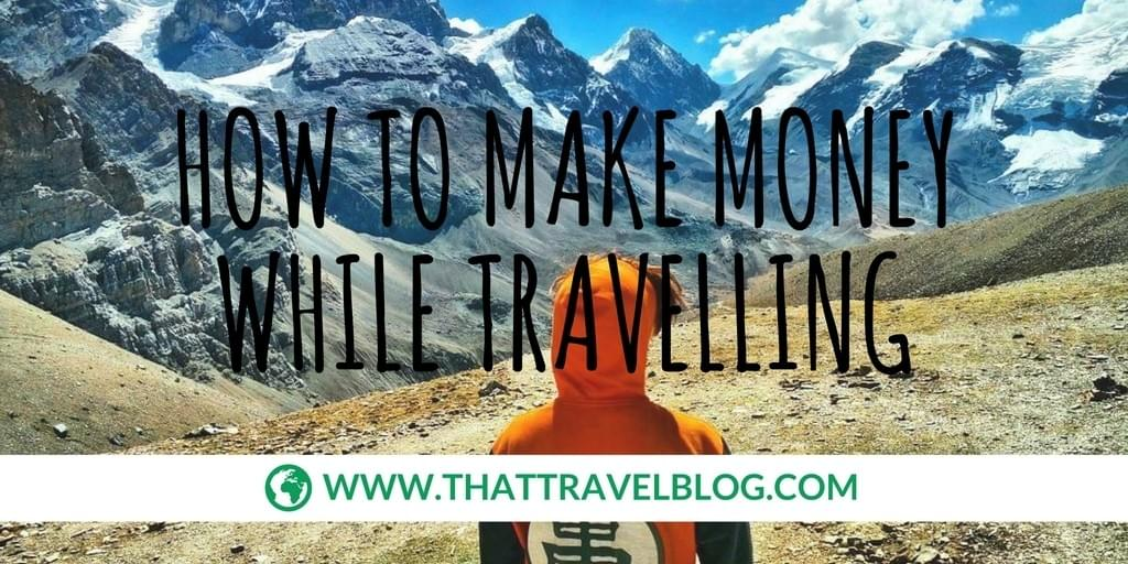 How to Make Money While Travelling: Think Travel Lift Grow