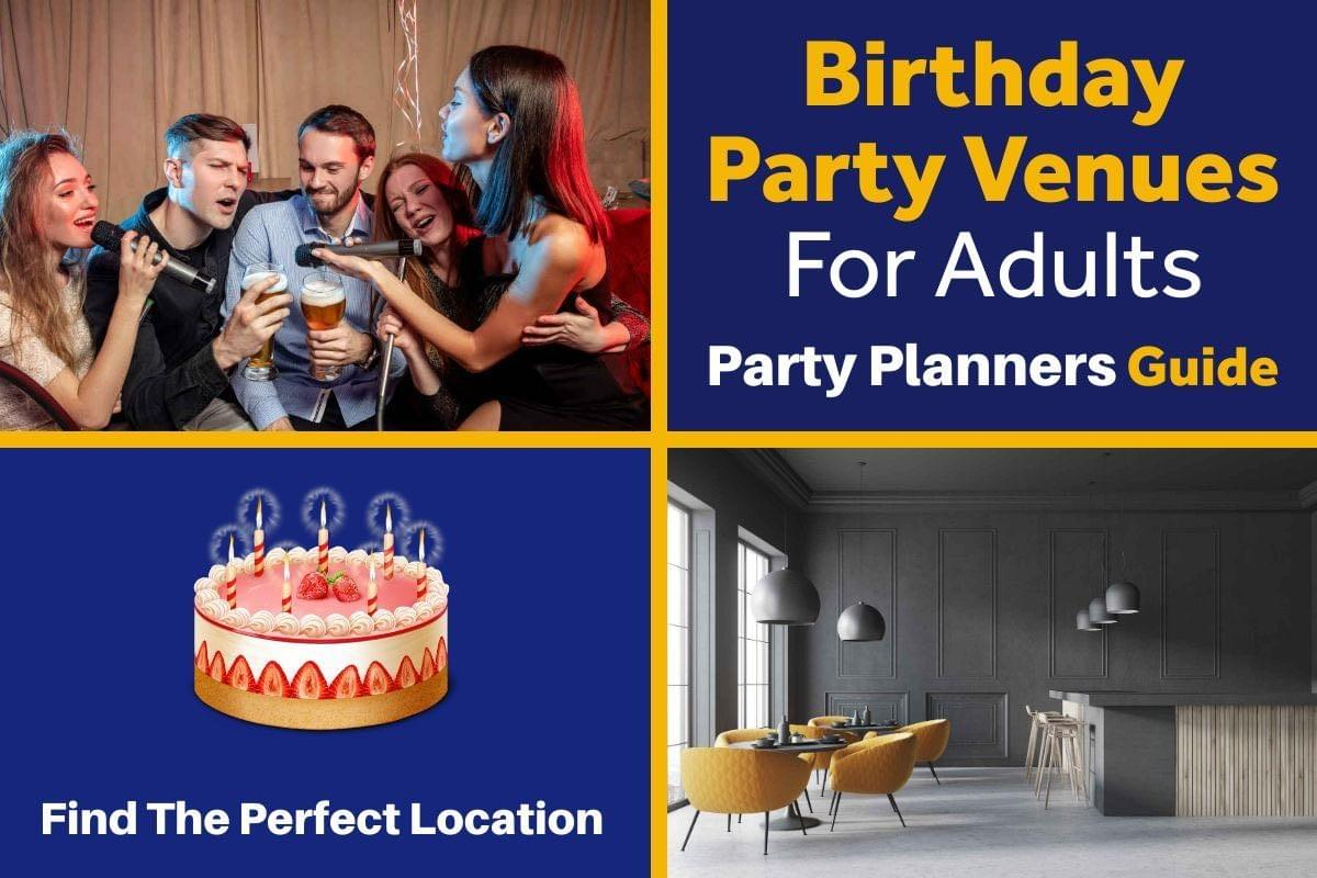 The Party Planners Guide To Adult Party Venues
