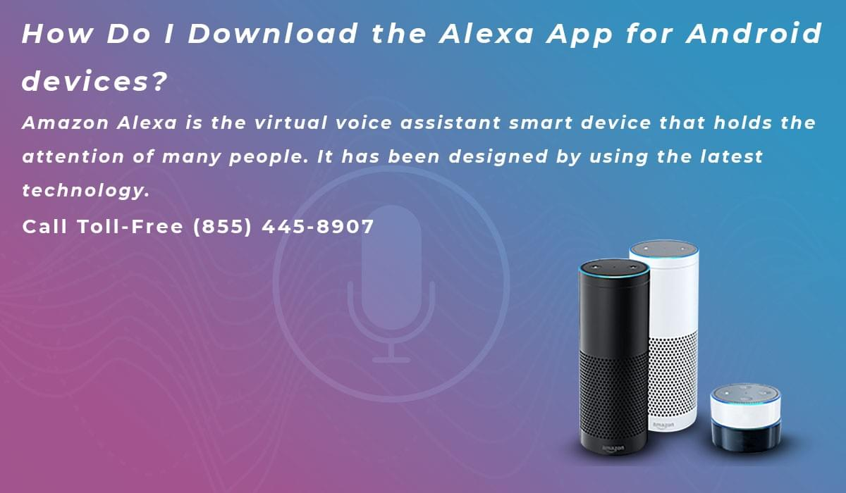 How Do I Download the Alexa App for Android devices?