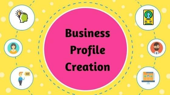 Business Profile Creation Still Exist? Its Helpful in Current Scenario?