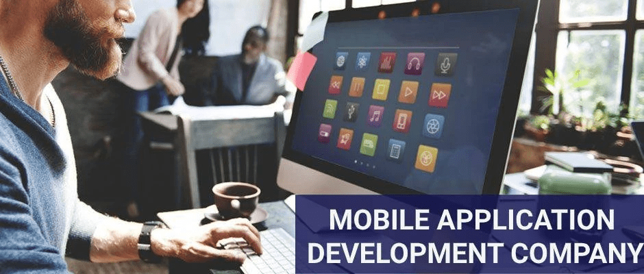 Why Do You Need A Mobile App Development Company