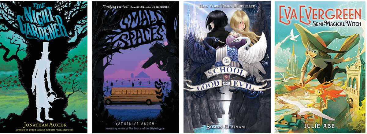 Book covers: The Night Gardener, Small Spaces, The School for Good and Evil, Eva Evergreen Semi-Magical Witch