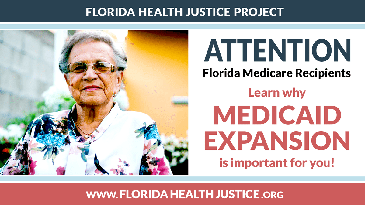 Attention Florida Medicare Recipients: Learn why Medicaid expansion is important to you!