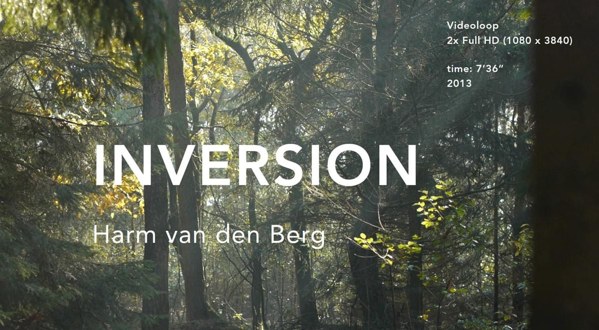 Harm van den Berg -  INVERSION, Full color, 16 pages  2013 NL/ENG Edition: 100 Design: Ingrid Scheinhardt