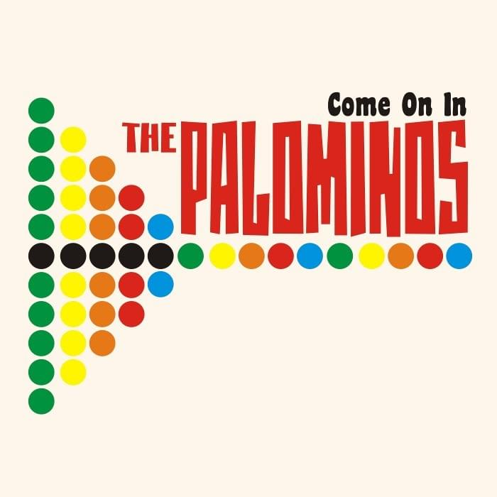 The Palominos - Come On In