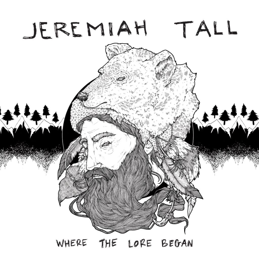 Jeremiah Tall - Where The Lore Began