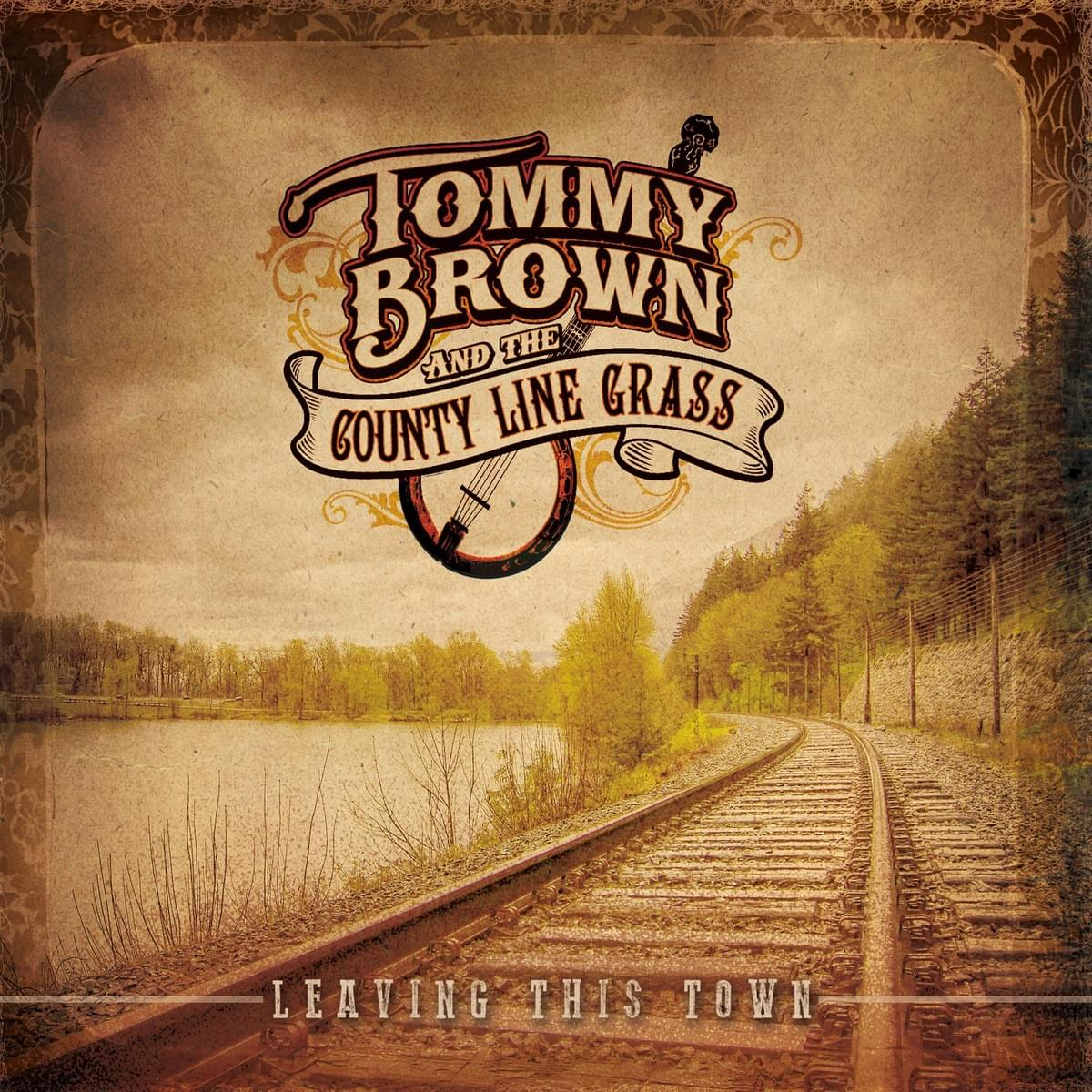 Tommy Brown and the County Line Grass - Leaving This Town