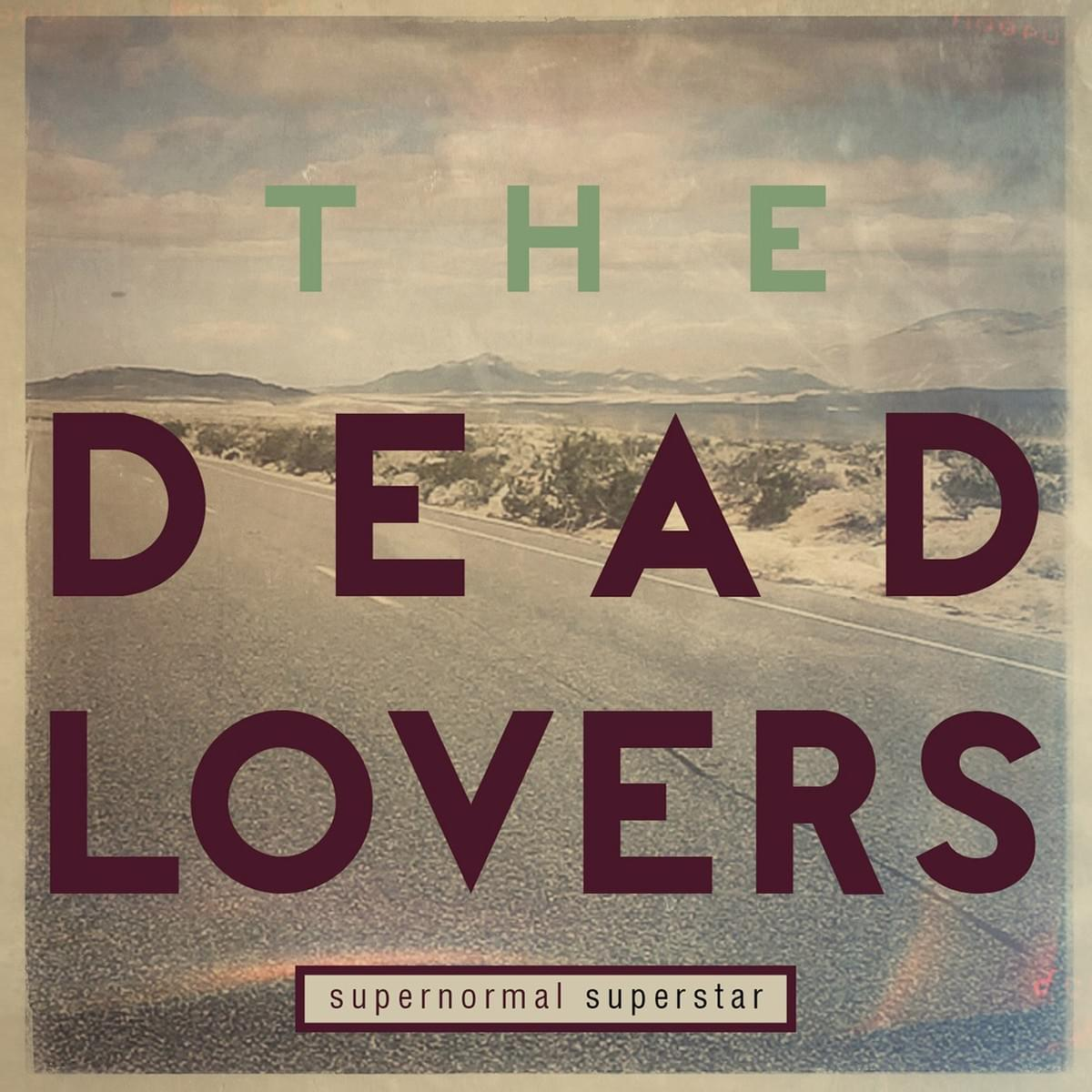The Dead Lovers - Supernatural Superstar