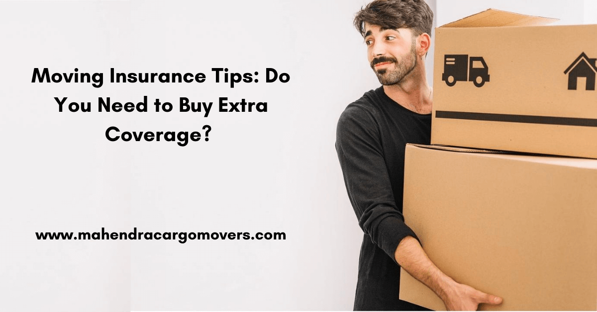 Moving Insurance Tips