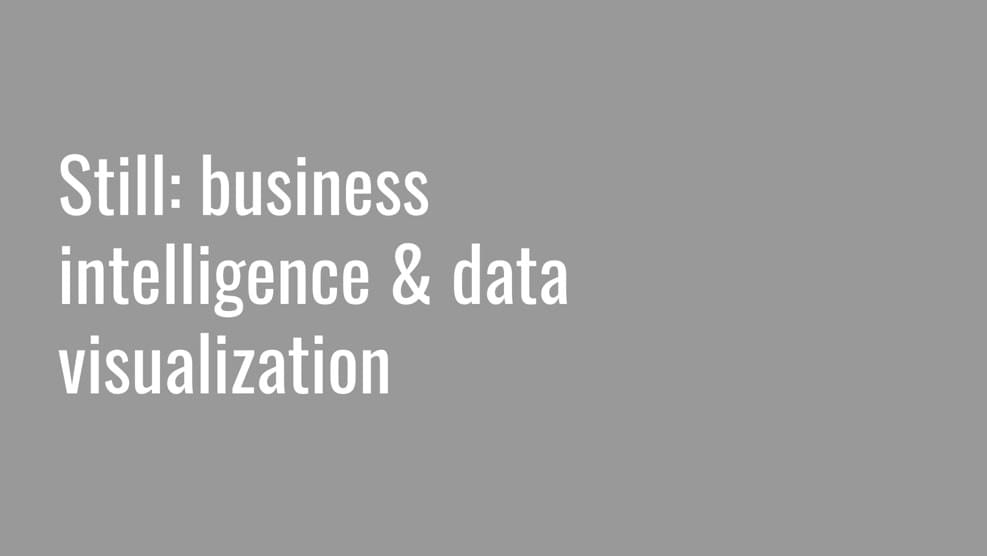 Still: business intelligence and data visualization tool