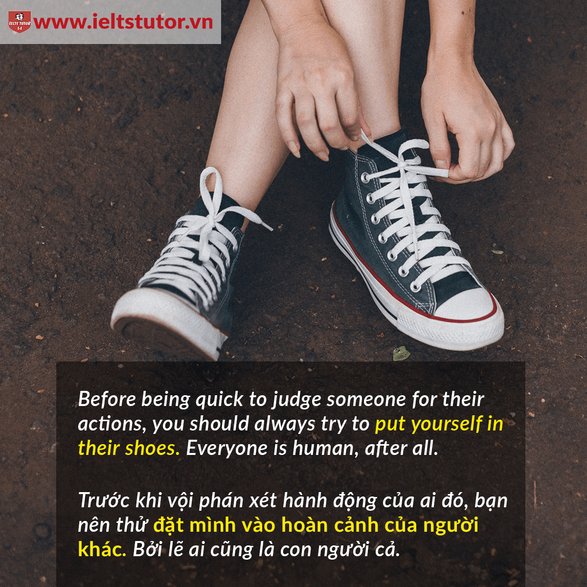 [HỌC IDIOM TRONG HOÀN CẢNH] - Put yourself in somebody's shoes