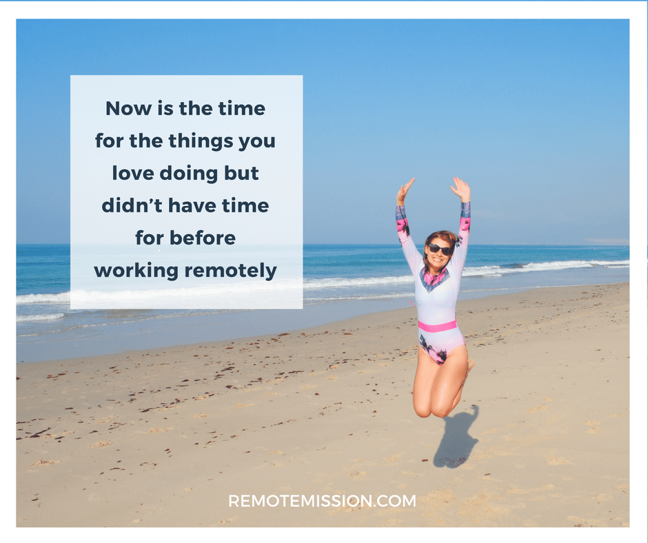 Do the things you love with remote work