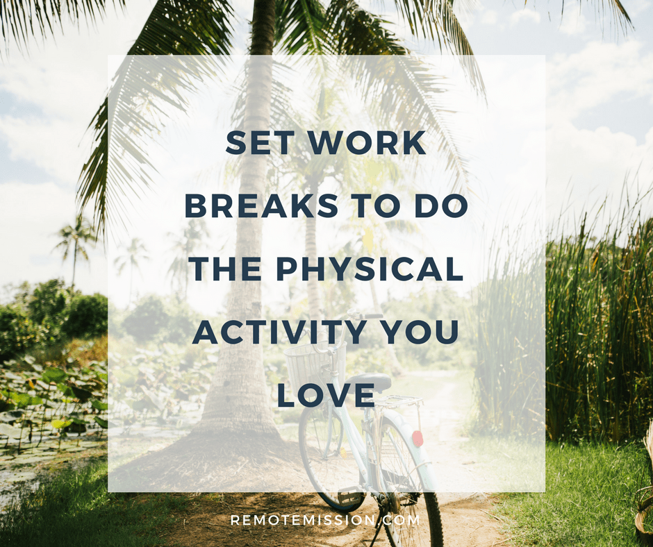 Set work breaks to do physical activity as a remote worker