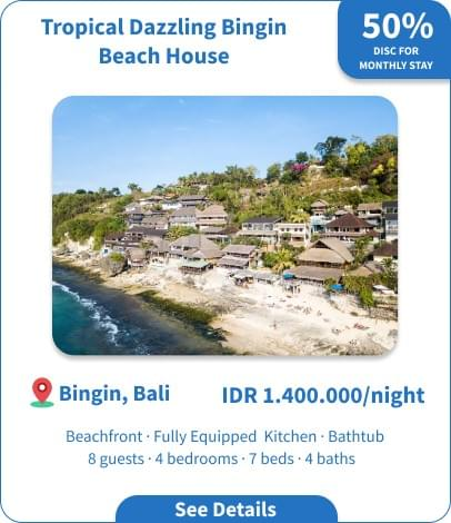 Long Term Villa Rental in Bali - Bingin - Tropical Dazzling Bingin Beach House