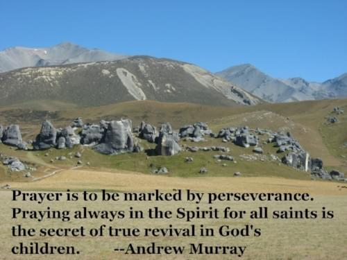 Prayer is to be marked by perseverance. Praying always in the Spirit for all saints is the secret of true revival in God's children.