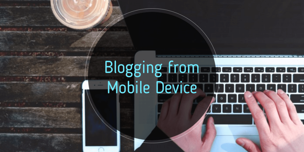 Ideaology mobile blogging ideas