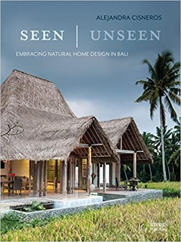 Seen | Unseen: Embracing Natural Home Design in Bali