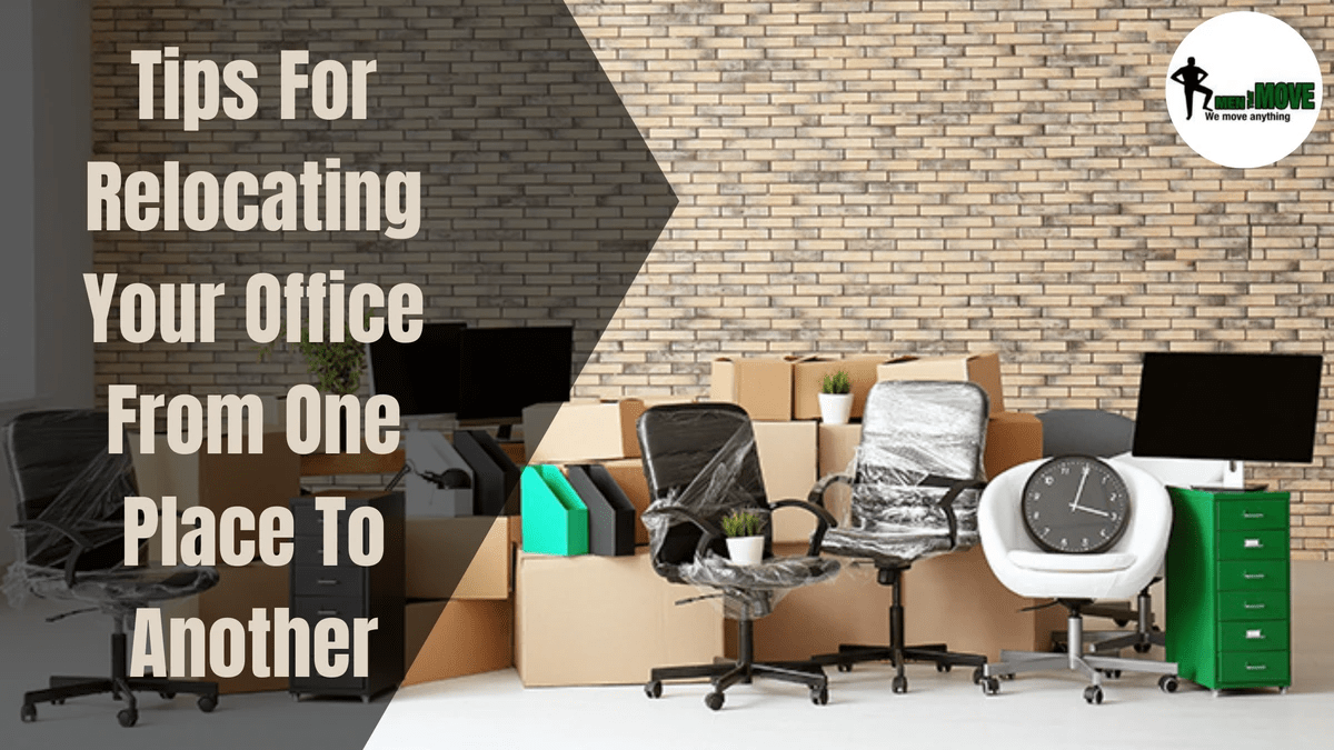 Tips for Relocating Your Office From One Place to Another!