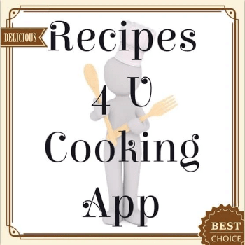 Recipes 4 U Cooking App And Helpful Tips