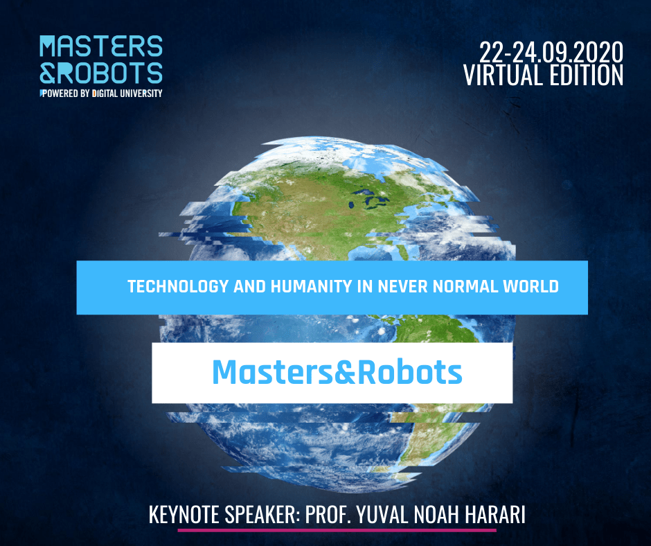 Masers & Robots 2020: Technology and Humanity in never normal world.