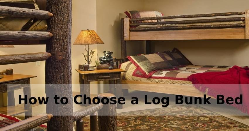How to Choose a Log Bunk Bed