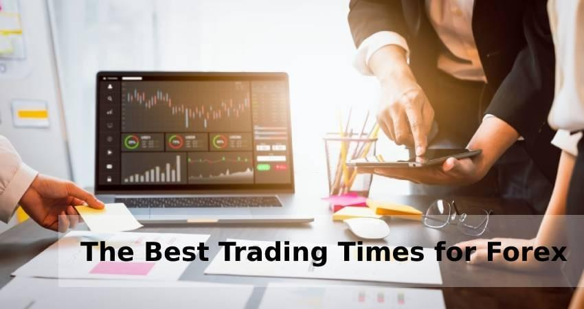 The Best Trading Times for Forex