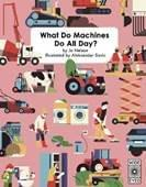 What do machines do all day? New children's book 2019 | gifts for kids