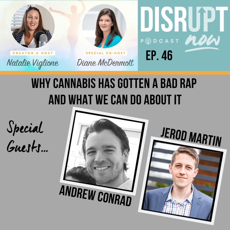 NATALIE-VIGLIONE-disrupt-now-podcast-disrupt-now-program-disruption-disrupting-the-cannabis-industry-podcast-episode-new-podcast