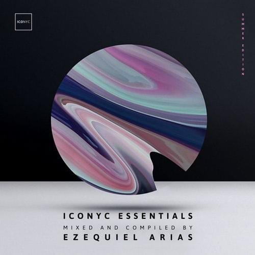 ICONYC Essentials - Mixed & Compiled by Ezequiel Arias [Galestian (ft. Mira J) - Tell Me (Ezequiel Arias Space Mix)]