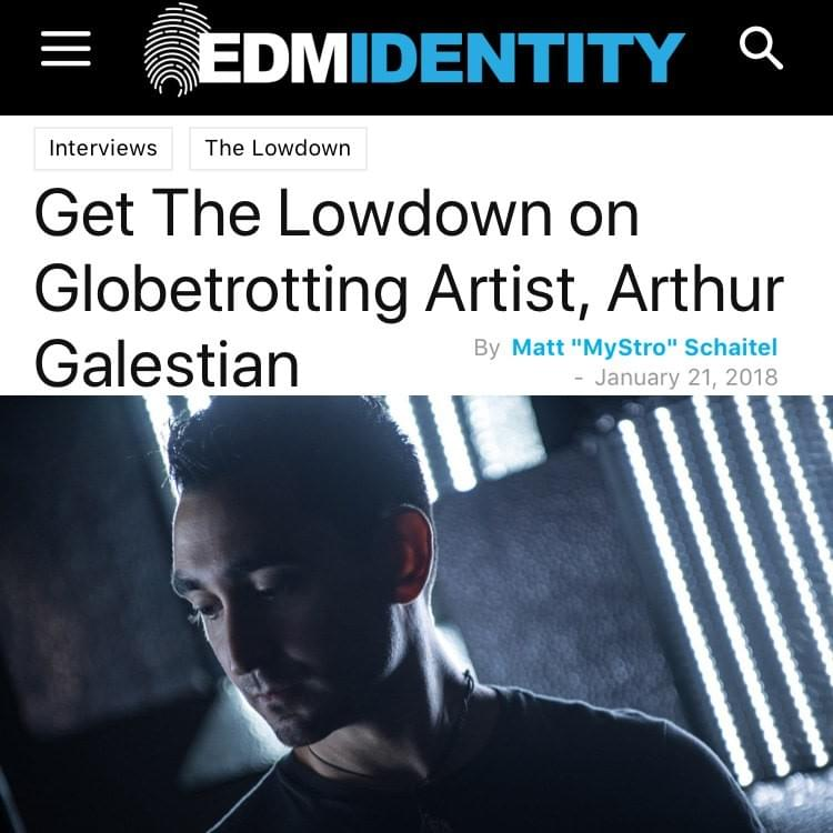 Get The Lowdown on Globetrotting Artist, Arthur Galestian [EDMIdentity]