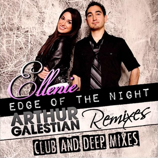 Ellenie - Edge of the Night (Arthur Galestian Remixes)