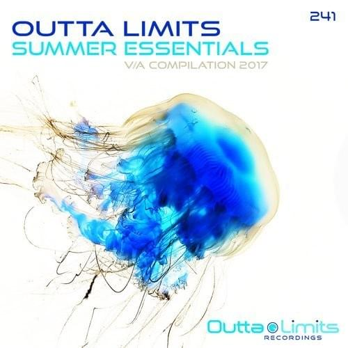 Outta Limits	— Summer Essentials 2017 [Arthur Galestian - Dancing on Jupiter]