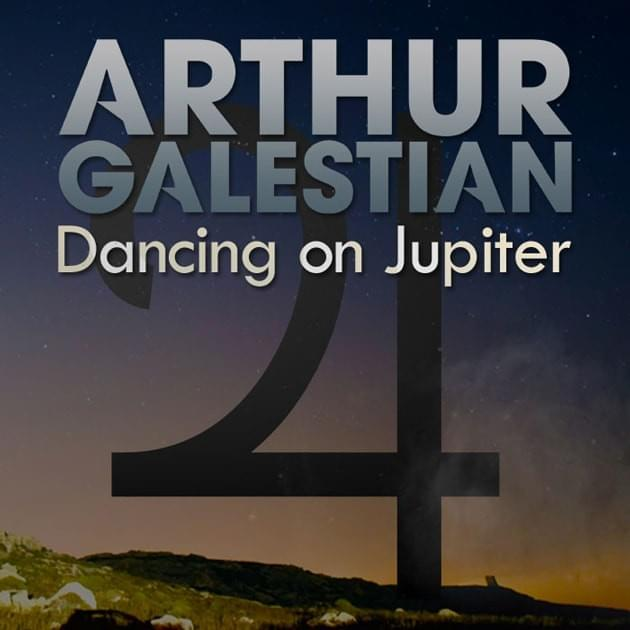 Arthur Galestian - Dancing on Jupiter [Outta Limits Recordings]